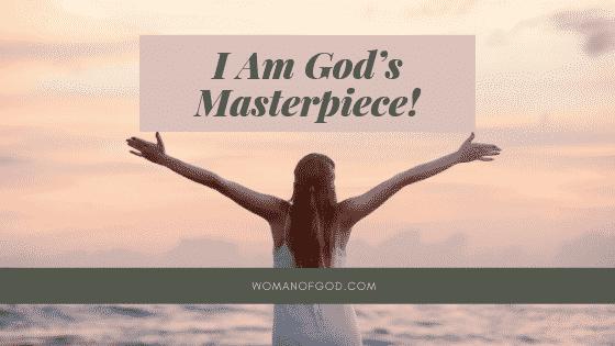 I am God's masterpiece