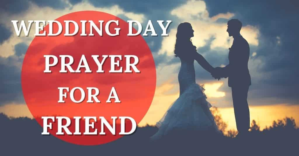 wedding day prayer for a friend
