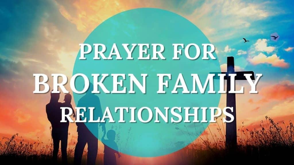 prayer for broken family relationships