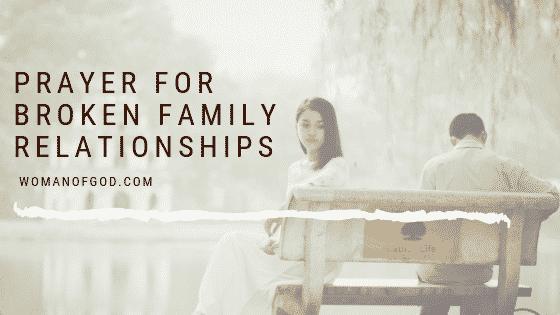Prayer For Broken Family Relationships - Woman of God - A