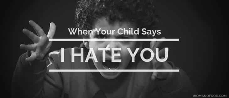 when your child says i hate you