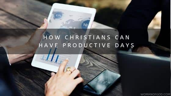 How Christians Can Have Productive Days