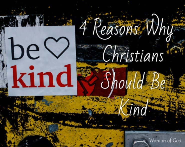 Reasons Why Christians Should Be Kind