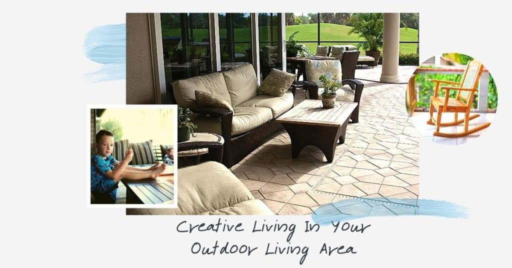 Creative Living In Your Outdoor Living Area