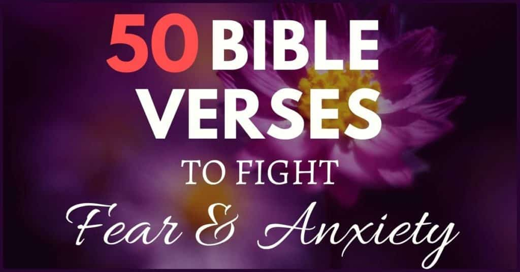 50 bible verses to fight fear and anxiety